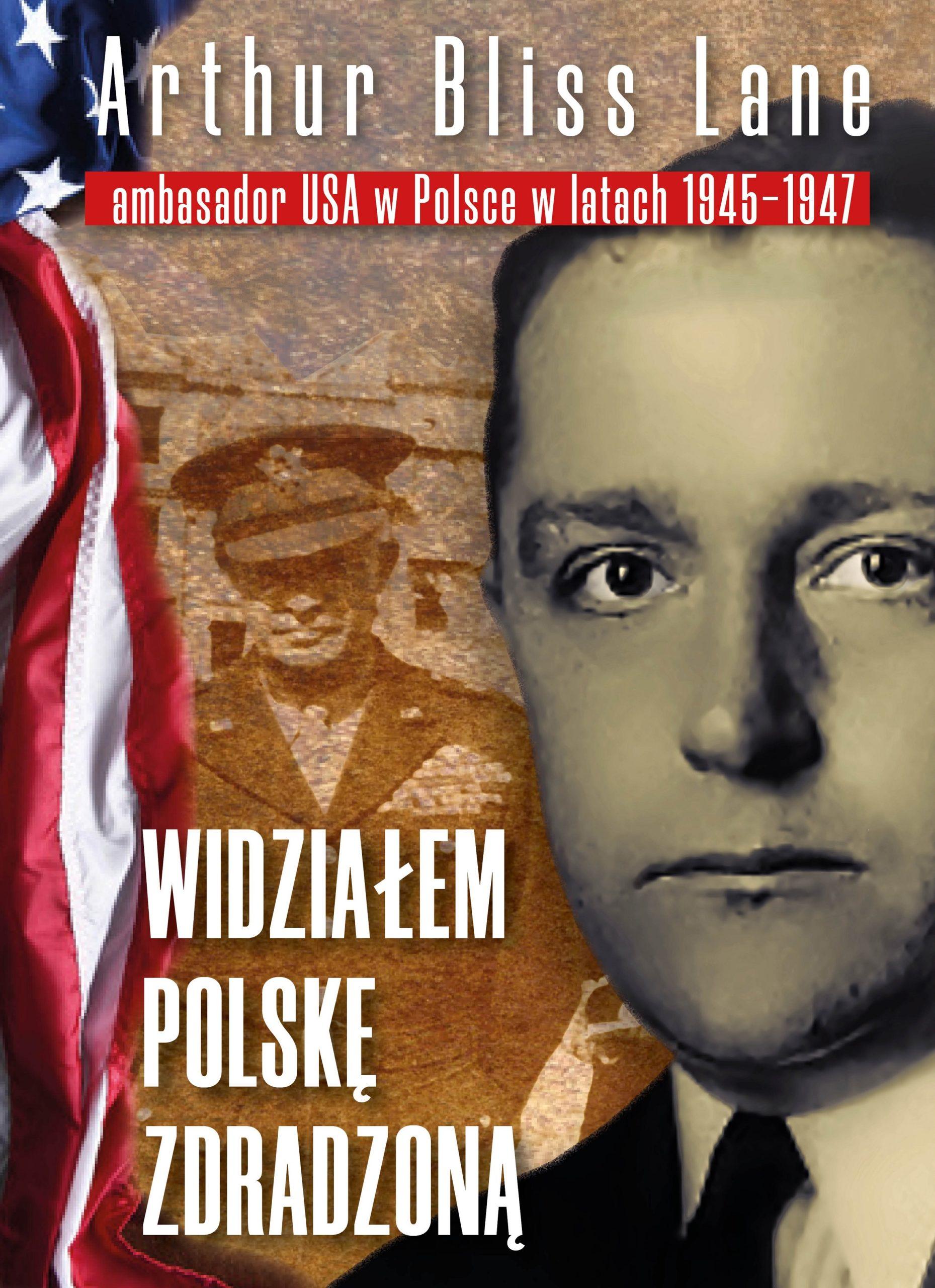 """Arthur Bliss Lane """"Widziałem Polskę zdradzoną"""" (wyd. Fronda)"""